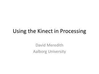 Using the  Kinect  in Processing