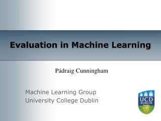 Evaluation in Machine Learning