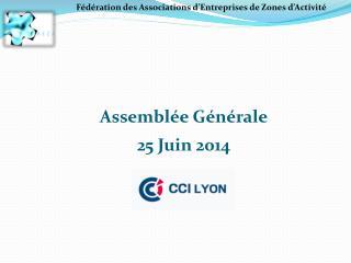 Assemblée Générale  25 Juin 2014