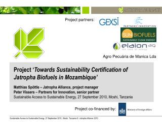 Project ' Towards Sustainability Certification of Jatropha Biofuels in Mozambique'
