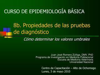 8b.  Propiedades de las pruebas      de diagnóstico Cómo determinar los valores umbrales
