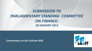 Submission to  Parliamentary standing  committee on Finance:  28  JANUARY 2014