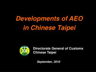 Developments of AEO     in Chinese Taipei
