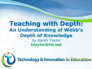 Teaching with Depth : An  Understanding  of  Webb's Depth  of  Knowledge by  Karen Taylor