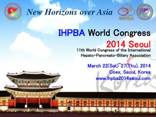 11th  World Congress  of the  International  Hepato-Pancreato-Biliary Association