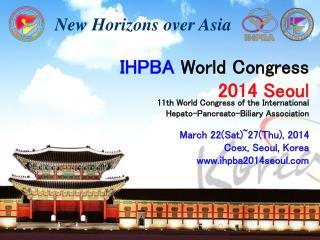 11th  World Congress  of the  International  Hepato-Pancreato-Biliary Association