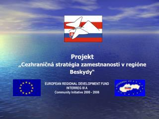 "Projekt  "" Cezhraničná stratégia zamestnanosti v regióne Beskydy """