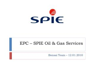EPC – SPIE  Oil  &  Gas  Services