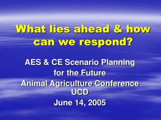 What lies ahead & how can we respond?