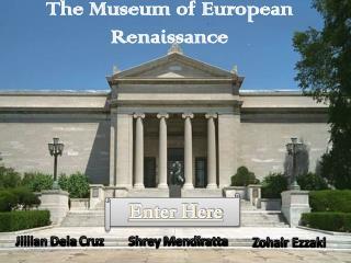 The Museum of European Renaissance