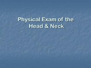 Physical Exam of the  Head & Neck