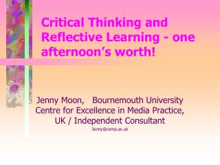 Critical Thinking and Reflective Learning - one afternoon's worth!