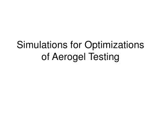 Simulations for Optimizations of Aerogel Testing