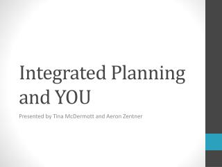 Integrated Planning and YOU
