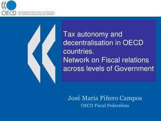José Maria Piñero Campos OECD Fiscal Federalism