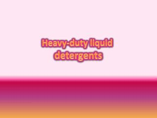 Heavy-duty liquid detergents