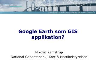 Google Earth som GIS applikation?