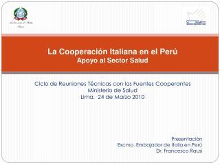La Cooperaci n Italiana en el Per  Apoyo al Sector Salud    Ciclo de Reuniones T cnicas con las Fuentes Cooperantes Mini
