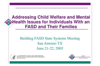 Child Welfare and Mental Health Issues for Individuals with FASD