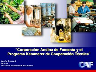 � Corporaci�n Andina de Fomento y el Programa Kemmerer de Cooperaci�n T�cnica