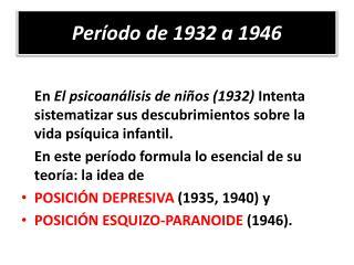 Período de 1932 a 1946