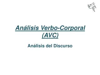 Análisis Verbo-Corporal (AVC)