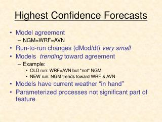 Highest Confidence Forecasts