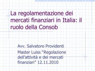 La regolamentazione dei mercati finanziari in Italia: il ruolo della Consob