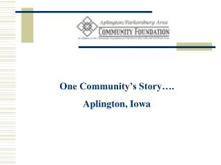 One Community's Story…. Aplington, Iowa