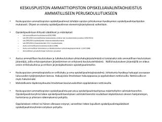 KESKUSPUISTON AMMATTIOPISTON OPISKELIJAVALINTAOHJEISTUS AMMATILLISEEN PERUSKOULUTUKSEEN