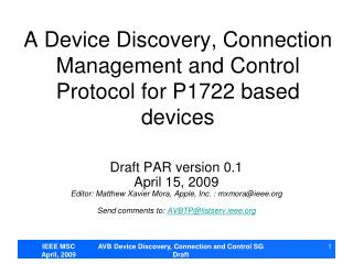 A Device Discovery, Connection Management and Control Protocol for P1722 based devices