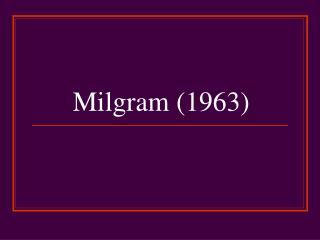 Milgram (1963)