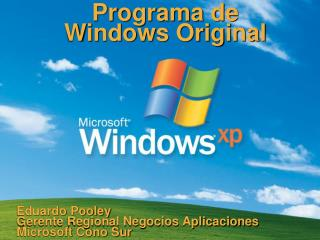 Programa de Windows Original Eduardo Pooley Gerente Regional Negocios Aplicaciones