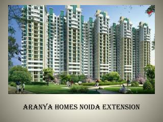 Aranya  Homes  Noida  Extension