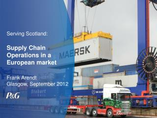 Serving Scotland: Supply Chain Operations in a European market Frank Arendt