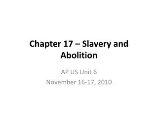Chapter 17 � Slavery and Abolition