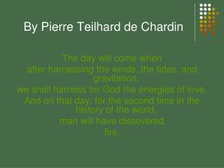 By Pierre Teilhard de Chardin