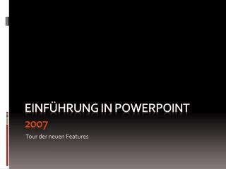 Einf�hrung in PowerPoint  2007
