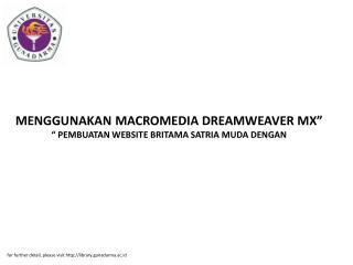 "MENGGUNAKAN MACROMEDIA DREAMWEAVER MX"" "" PEMBUATAN WEBSITE BRITAMA SATRIA MUDA DENGAN"