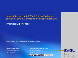 EnBW Trading GmbH energy & meteo systems GmbH Dr. Bernhard GraeberDr. Matthias Lange