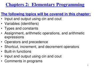 The following topics will be covered in this chapter: Input and output using cin and  cout
