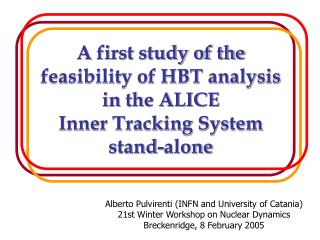 Alberto Pulvirenti (INFN and University of Catania) 21st Winter Workshop on Nuclear Dynamics