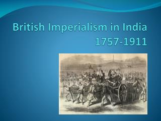 British Imperialism in India 1757-1911
