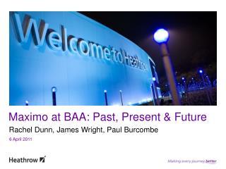 Maximo  at  BAA: Past, Present & Future