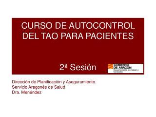 CURSO DE AUTOCONTROL DEL TAO PARA PACIENTES   2  Sesi n