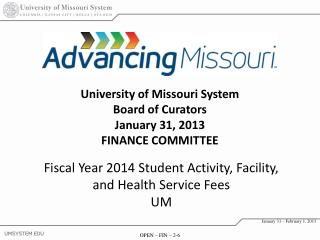 University of Missouri System Board of Curators January 31, 2013 FINANCE COMMITTEE
