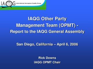 IAQG Other Party  Management Team (OPMT) - Report to the IAQG General Assembly