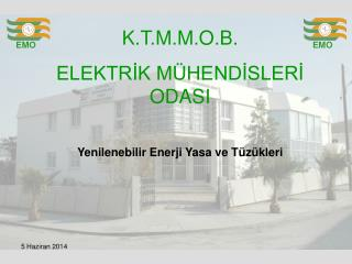 K.T.M.M.O.B.  ELEKTRİK MÜHENDİSLERİ ODASI