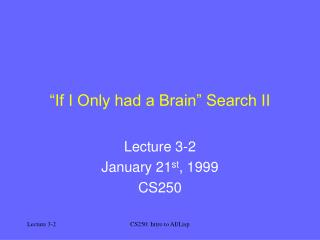"""If I Only had a Brain"" Search II"