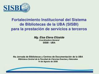 Fortalecimiento Institucional del Sistema de Bibliotecas de la UBA SISBI  para la prestaci n de servicios a terceros  Mg